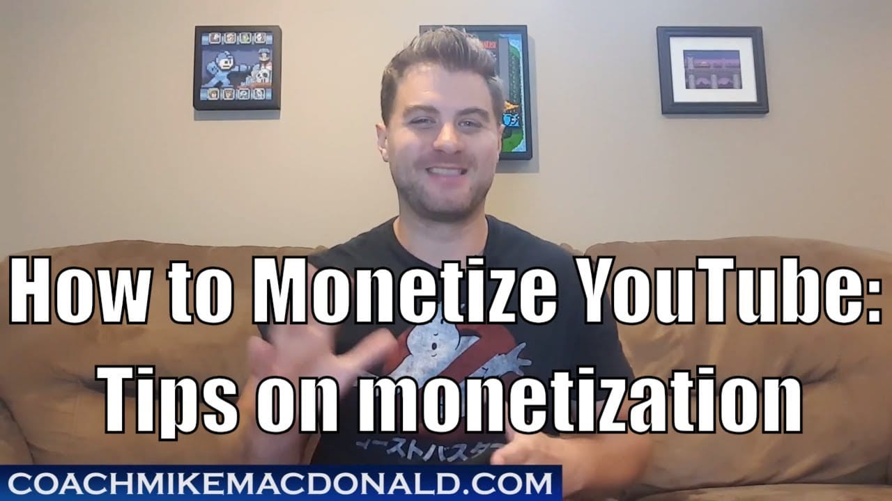 How to Monetize YouTube and Tips on monetization for YouTube