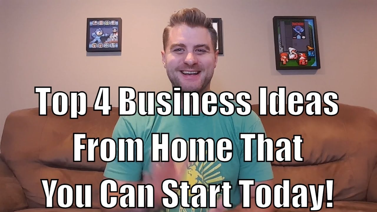 Top 4 Business Ideas From Home That Are